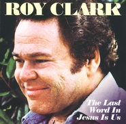 The Last Word In Jesus Is Us CD   -     By: Roy Clark