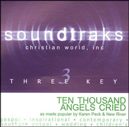 Ten Thousand Angels Cried, Accompaniment CD   -     By: Karen Peck & New River