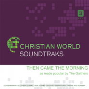 Then Came The Morning, Accompaniment CD   -     By: The Gaithers