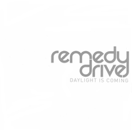 Daylight Is Coming  [Music Download] -     By: Remedy Drive