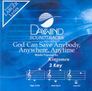 God Can Save Anybody, Anywhere, Anytime, Accompaniment CD   -     By: The Kingsmen