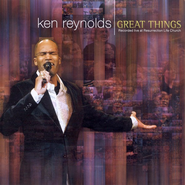 Great Things CD   -     By: Ken Reynolds