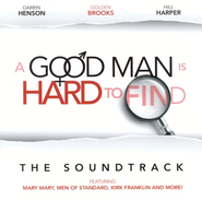 A Good Man Is Hard To Find: The Soundtrack CD   -