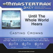 Until The Whole World Hears Accompaniment CD   -     By: Casting Crowns