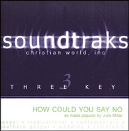 How Could You Say No, Accompaniment CD   -     By: Julie Miller