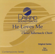 He Loves Me, Accompaniment CD   -     By: Christ Tabernacle Choir