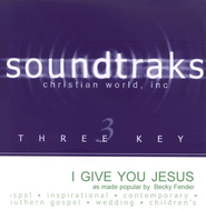 I Give You Jesus, Accompaniment CD   -     By: Becky Fender