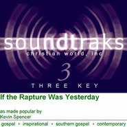 If The Rapture Was Yesterday, Accompaniment CD   -     By: Kevin Spencer & Family