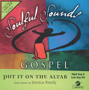 Put It On The Altar, Acc CD   -              By: Jessica Reedy