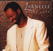 First Love CD   -              By: Larnelle Harris