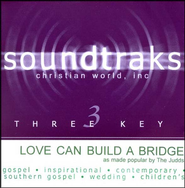 Love Can Build A Bridge, Accompaniment CD   -     By: The Judds
