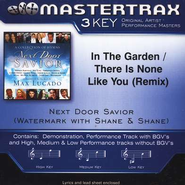 In The Garden/There Is None Like You, Accompaniment CD   -     By: Watermark, Shane & Shane