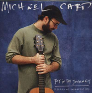 Joy in the Journey,  Compact Disc [CD]  -     By: Michael Card