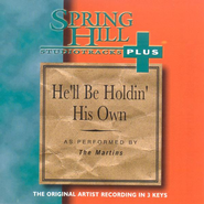 He'll Be Holdin' His Own, Accompaniment CD   -     By: The Martins