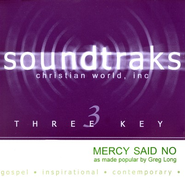 Mercy Said No, Accompaniment CD   -     By: Greg Long