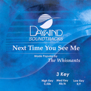 Next Time You See Me, Accompaniment CD   -     By: The Whisnants