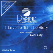 I Love To Tell The Story, Accompaniment CD   -     By: Gold City