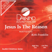 Jesus Is The Reason, Accompaniment CD   -     By: Kirk Franklin