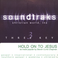 Hold On To Jesus, Accompaniment CD   -     By: Steven Curtis Chapman
