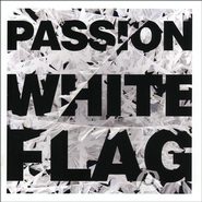 White Flag CD  -              By: Passion