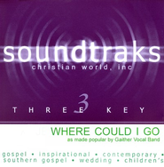 Where Could I Go, Accompaniment CD   -     By: The Gaithers