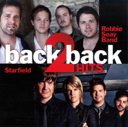 Back 2 Back Hits: Robbie Seay Band/Starfield CD   -
