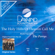 The Holy Hills Of Heaven Call Me, Accompaniment CD   -     By: The Perrys