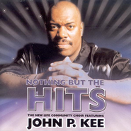Nothing But The Hits: John P. Kee, Compact Disc [CD]   -     By: John P. Kee