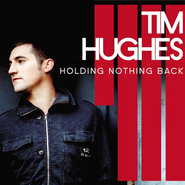 Holding Nothing Back CD  -     By: Tim Hughes