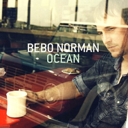 Ocean CD   -     By: Bebo Norman