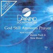 God Still Answers Prayer, Accompaniment CD   -     By: Karen Peck & New River