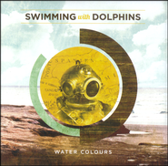 Water Colours CD   -     By: Swimming With Dolphins