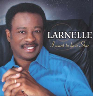 I Want To Be A Star CD   -     By: Larnelle Harris