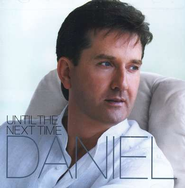 Until the Next Time, CD   -     By: Daniel O'Donnell