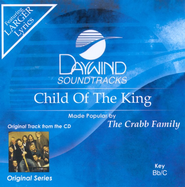 Child Of The King, Accompaniment CD   -     By: The Crabb Family