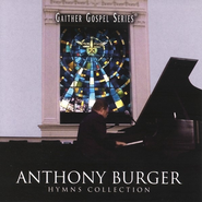 Hymns Collection CD   -     By: Anthony Burger