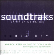 America, Keep Holding To God's Hand, Accompaniment CD   -     By: Squire Parsons