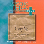 Carry Me, Accompaniment CD   -              By: Jeff Easter, Sheri Easter