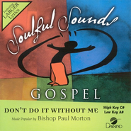 Don't Do It Without Me, Accompaniment CD   -     By: Bishop Paul S. Morton