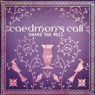 Share The Well, Compact Disc [CD]   -              By: Caedmon's Call