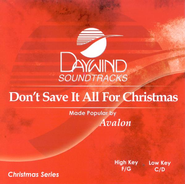 Don't Save It All For Christmas, Accompaniment CD   -     By: Avalon