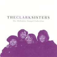 The Definitive Gospel Collection  [Music Download] -     By: The Clark Sisters