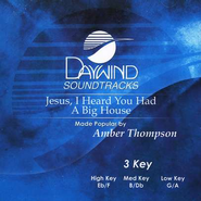 Jesus, I Heard You Had a Big House, Accompaniment CD   -     By: Amber Thompson