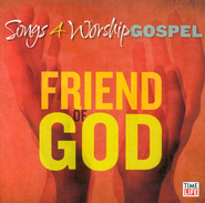 Songs 4 Worship Gospel: Friend Of God CD   -