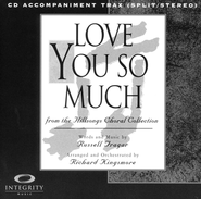 Love You So Much (CD Octavo Track)  -              By: Richard Kingsmore