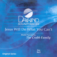 Jesus Will Do What You Can't, Accompaniment CD   -     By: The Crabb Family