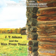 J.T. Adams and the Men From Texas CD   -