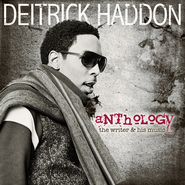 Anthology: The Writer & His Music   -     By: Deitrick Haddon