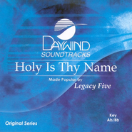 Holy Is Thy Name, Accompaniment CD   -     By: Legacy Five