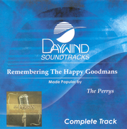 Remembering The Happy Goodmans, Complete CD Tracks   -              By: The Perrys